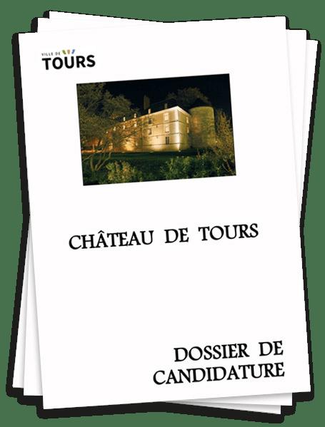 Dossier de candidature Château de Tours